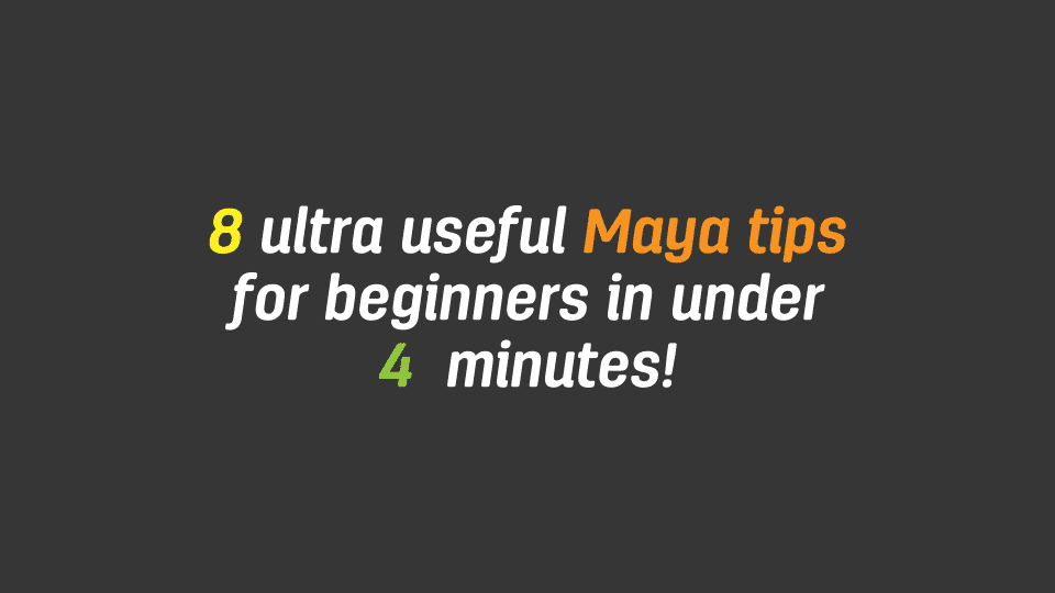 8 ultra useful Maya tips for beginners in under 4 mins
